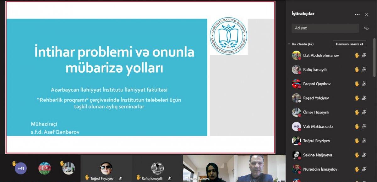 """Azərbaycan İlahiyyat İnstitutunun tələbələri """"İntihar problemi və onunla mübarizə yolları"""" mövzusunda vebinarda iştirak ediblər"""